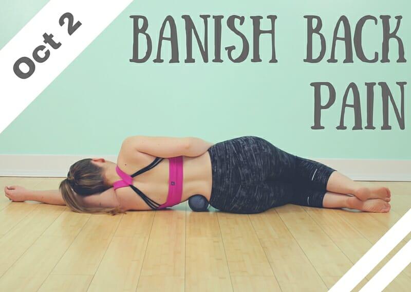 Oct 2 – Banish Back Pain (Brea CA)