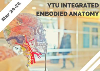 Jul 21-23 – YTU Integrated Embodied Anatomy (San Francisco, CA)