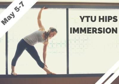 May 5-7 – YTU Hips Immersion (San Juan Capistrano, CA)