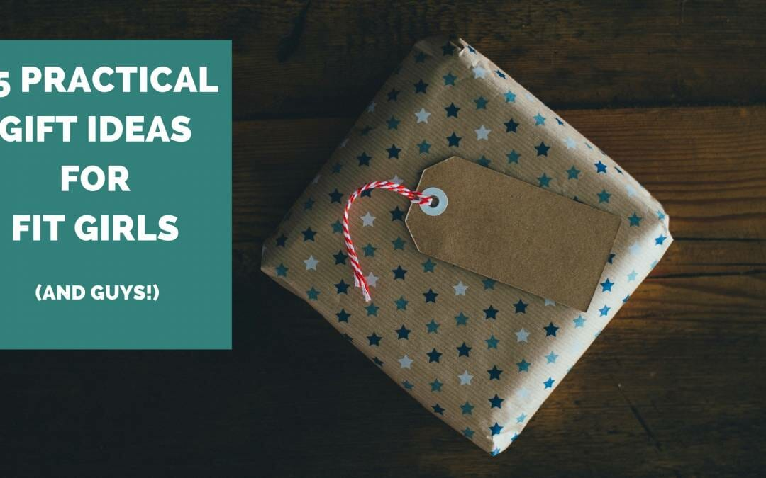 15 Practical Gift Ideas for your Favorite Fit Girl (or guy!)