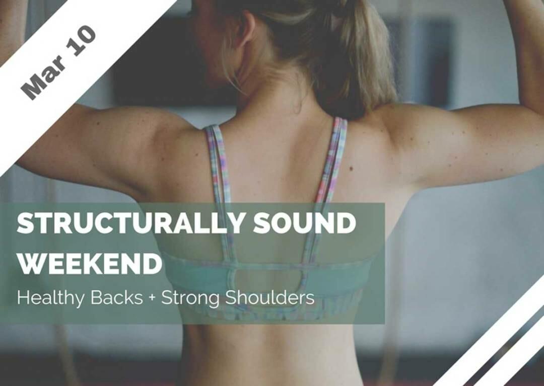 Mar 10 – Structurally Sound Weekend (Phoenix, AZ)