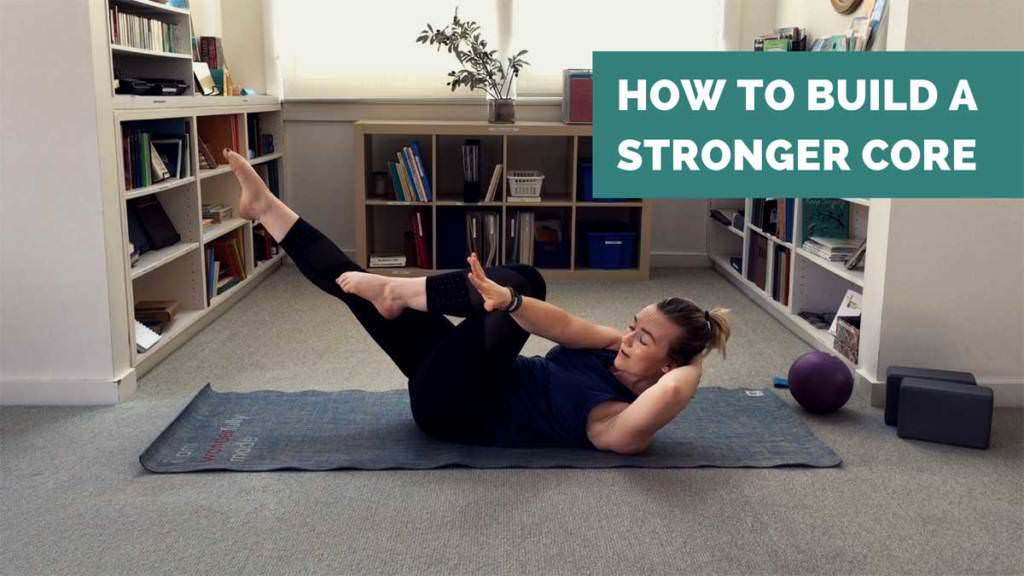 how to build a stronger core ae wellness