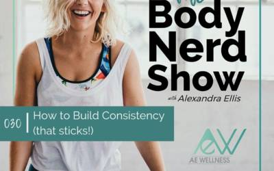 030 How to Build Consistency (that sticks!)
