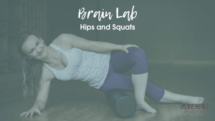 September Brain Lab – Hips and Squats