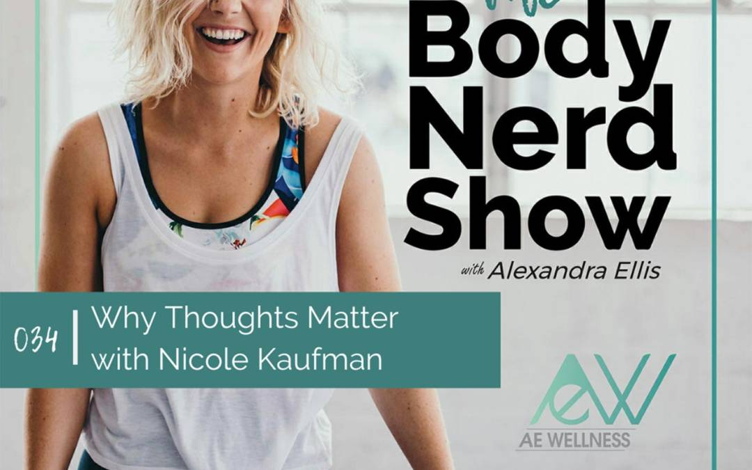 034 Why Thoughts Matter with Nicole Kaufman