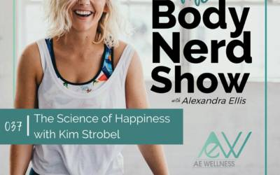 037 The Science of Happiness with Kim Strobel