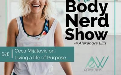 040 Ceca Mijatovic on Living a life of Purpose