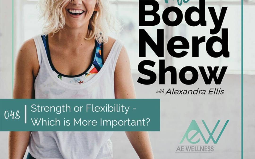 048 Strength or Flexibility – Which is More Important?