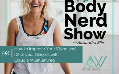 053 How to Improve Your Vision and Ditch your Glasses with Claudia Muehlenweg
