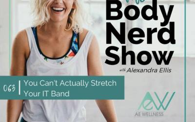 063 You Can't Actually Stretch Your IT Band