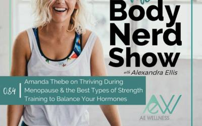 084 Amanda Thebe on Thriving During Menopause and the Best Types of Strength Training to Balance Your Hormones
