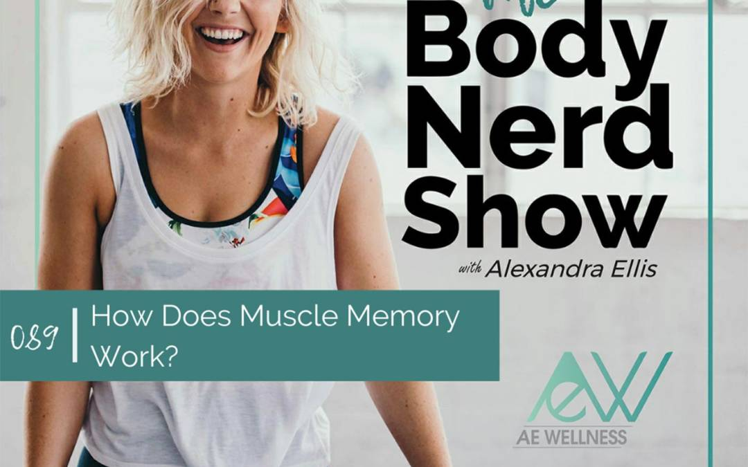 089 How Does Muscle Memory Work?