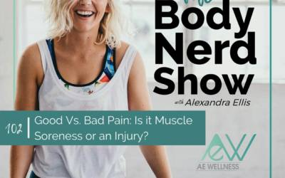 102 Good Vs. Bad Pain: Is it Muscle Soreness or an Injury?