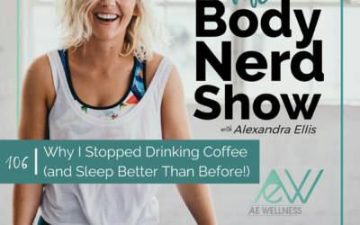 106 Why I Stopped Drinking Coffee (and Sleep Better Than Before!)