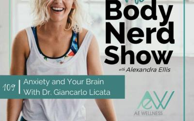 109 Anxiety and Your Brain With Dr. Giancarlo Licata