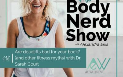 116 Are deadlifts bad for your back? (and other fitness myths) with Dr. Sarah Court