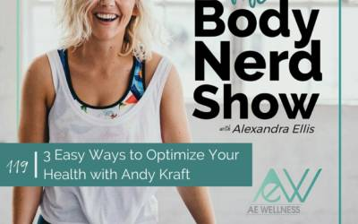 119 3 Easy Ways to Optimize Your Health with Andy Krafft