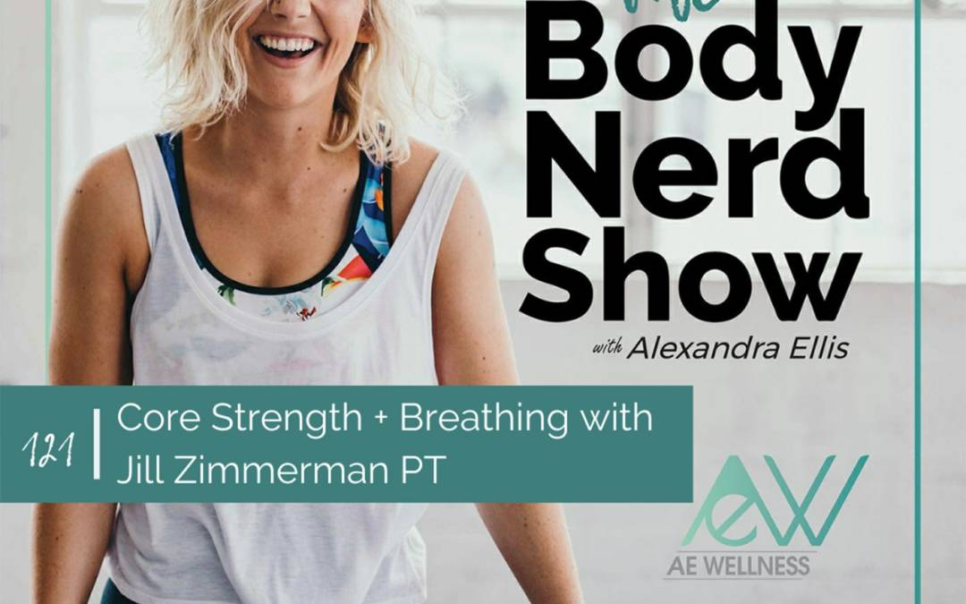 121 Core Strength + Breathing with Jill Zimmerman PT