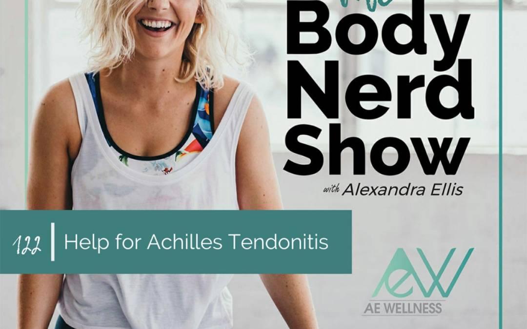 122 Help for Achilles Tendonitis