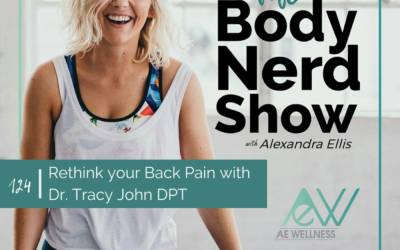 124 Rethink your Back Pain with Dr. Tracy John DPT
