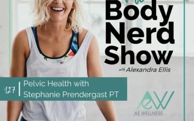 127 Pelvic Health with Stephanie Prendergast PT