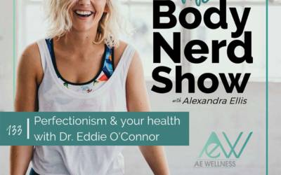 133 Perfectionism & your health with Dr. Eddie O'Connor